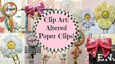 Clip Art: Altered Paper Clips! #lovesummerart - YouTube