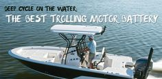 Factors To Consider While Selecting Trolling Motor Battery Online