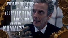 The Twelfth Doctor - Series 8 Quotes why this is a running inside joke with the doctor and Rose...........