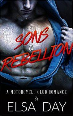Sons of Rebellion: A Motorcycle Club Romance - http://www.amazon.com/dp/B015L7L5TG/?tag=elsaday-20&utm_content=bufferdb284&utm_medium=social&utm_source=pinterest.com&utm_campaign=buffer