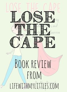 Lose The Cape book review and why all mothers are already super