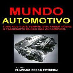 Dinheiro, Marketing e Informações.: Mundo Automotivo