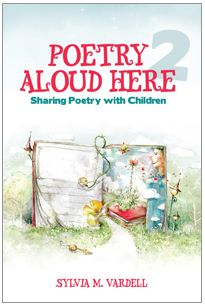 «Poetry Aloud Here: Sharing Poetry with Children», by Sylvia M. Vardell. «This was the culmination of years and years of work in poetry for young people, including developing and teaching a new graduate course in poetry for young people. I was thrilled that ALA wanted to publish it and so gratified at its success. Then they asked me to do a second edition».  Why Make Poetry a Priority? What Poetry Do Children Enjoy? How Do You Promote Poetry? What Happens after You Share the Poem?
