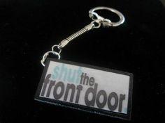 Shut the front Door keychain  $8