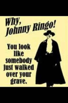 TOMBSTONE . One of favorite movies .