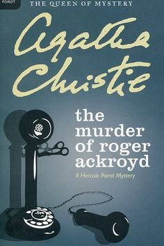 The Murder of Roger Ackroyd by Agatha Christie | 43 Books You Won't Be Able To Stop Talking About