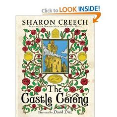 The Castle Corona: Sharon Creech. Illuminated by David Diaz.  Love it! What a beautiful book. Also pinning to my school board. (sorry for the double pin).
