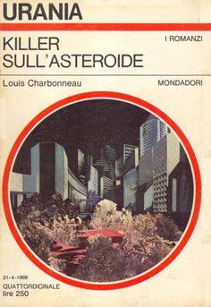486  KILLER SULL'ASTEROIDE 21/4/1968  DOWN TO EARTH (1967)  Copertina di  Karel Thole   LOUIS CHARBONNEAU