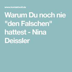 """Warum Du noch nie """"den Falschen"""" hattest - Nina Deissler"""