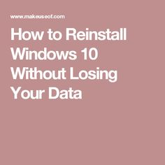 How to Reinstall Windows 10 Without Losing Your Data