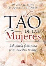 el tao de las mujeres: sabiduria femenina para nuestro tiempo-pamela k. metz-9788484452874