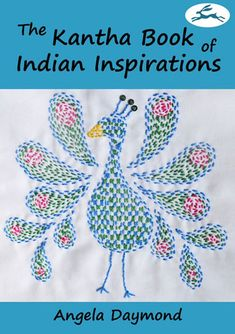 The Kantha Book of Indian Inspirations – Angela Daymond Hand Embroidery Patterns Flowers, Embroidery Stitches Tutorial, Embroidery Works, Embroidery Motifs, Indian Embroidery, Japanese Embroidery, Hand Embroidery Stitches, Hand Embroidery Designs, Embroidery Techniques