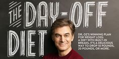 Dr. Oz's winning plan for weight loss: a diet with built-in breaks. It's a delicious way to drop 10 pounds, 20 pounds, or more.