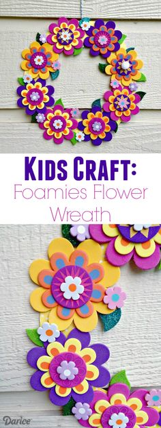 Kids Craft Idea: Foamies Flower Wreath - Darice If your kids or tweens need a boredom-buster this summer, this fun and easy Foamies flower wreath is the perfect kids craft! If you absolutely love arts and crafts an individual will love this cool site! Foam Sheet Crafts, Foam Crafts, Crafts With Foam Sheets, Neon Crafts, Art Crafts, Flower Crafts, Flower Art, Foam Flower, Craft Flowers