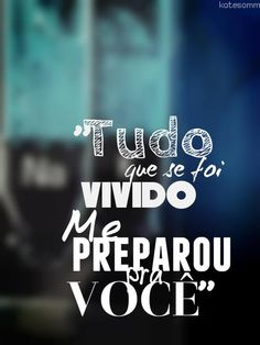 Você Love Is Sweet, Just Love, Portuguese Quotes, Love Quotes, Inspirational Quotes, Change Quotes, Amazing Quotes, Love Messages, More Than Words