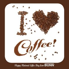 I Love Coffee- To show coffee love on National Coffee Day