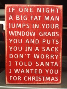 Funny pictures about Watch Out For The Big Fat Man. Oh, and cool pics about Watch Out For The Big Fat Man. Also, Watch Out For The Big Fat Man photos. Christmas Quotes, Christmas Wishes, Christmas Greetings, Christmas Humor, Merry Christmas, Christmas Ideas, Christmas Time, Christmas Pick Up Lines, Holiday Ideas