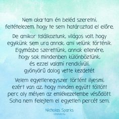 Nicholas Sparks idézete a szerelembe esésről. Truth Hurts, It Hurts, Love Poems, Love Quotes, Dont Break My Heart, Everlasting Love, Nicholas Sparks, Someone Like You, Life Is A Journey