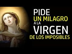 PIDE UN MILAGRO A LA VIRGEN DE LOS IMPOSIBLES - YouTube Prayers For My Husband, Baptism Photography, Holy Mary, Divine Mercy, Prayer Board, Blessed Virgin Mary, Blessed Mother, Mother Mary, Thank God