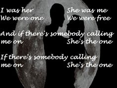 Robbie Williams - She's the one. Dont know this song but I love the lyrics! <3