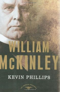 Buy William McKinley: The American Presidents Series: The President, by Arthur M., Kevin Phillips and Read this Book on Kobo's Free Apps. Discover Kobo's Vast Collection of Ebooks and Audiobooks Today - Over 4 Million Titles! All Presidents, American Presidents, William Mckinley, Head Of State, Book Club Books, Book Clubs, Used Books, Reading Lists, Te Amo