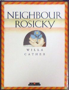 willa cathers characterization technique in neighbor rosicky Table of contents & index  cather's use of detail in characterization  title: my favorite willa cather short story neighbour rosicky.