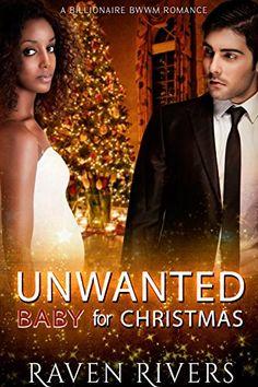 Unwanted Baby for Christmas: BWWM Pregnancy Romance by Raven Rivers http://www.amazon.com/dp/B019K4Z0HE/ref=cm_sw_r_pi_dp_ZFiFwb1EW4K9F