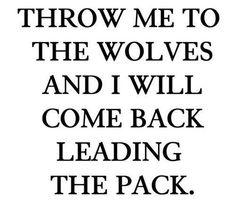 me jeter aux loups et je reviendrai en tête du peloton
