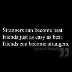 Strangers And Best Friends quotes quote friends best friends truth friendship quotes strangers