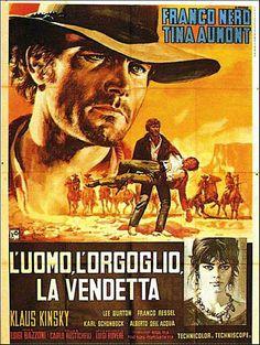 """Pride and Vengeance (1967) """"L'uomo, l'orgoglio, la vendetta"""" (original title) Stars: Franco Nero, Tina Aumont, Klaus Kinski, Guido Lollobrigida ~  Director: Luigi Bazzoni"""