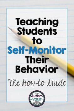 Teaching Students to Self-Monitor Their Behavior by Liz from The Autism Vault