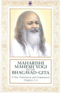 Maharishi Mahesh Yogi on the Bhagavad-Ghita : A Translation and Commentary, Chapters 1-6