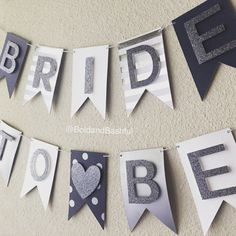 Hey, I found this really awesome Etsy listing at https://www.etsy.com/listing/273005346/bride-to-be-banner-navywhitegray-bridal