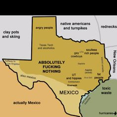 I guess it's kinda cool that I live where the soulless rich people live and not where angry people, Texas Tech, and alcoholics live? Funny Maps, It's Funny, Freaking Hilarious, Super Funny, Funny Humor, Texas Humor, Texas Funny, Angry People, Tejidos