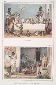 """um, wow. """"Dining"""" and """"relaxing after dinner"""" in Portuguese Brazil, 1834, from art by Jean Baptiste Debret. Illustrates the usual perks of slave-owning, e.g, fly-whisking at a feast, though depictions of naked floor-babies fed with tidbits like pets is not so often seen. More than 3 million Africans were sent to Brazil from the 16th to the 19th century, far more than those imported into North America. Brazil did not outlaw slavery until 1888. NYPL archive has many others from this series."""