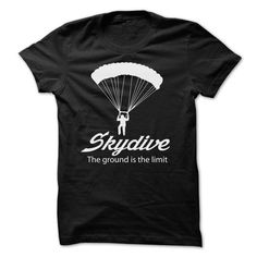 Skydive The Ground Is The Limit - #tshirt moda #hollister hoodie. GET YOURS => https://www.sunfrog.com/Sports/Skydive-The-Ground-Is-The-Limit.html?68278