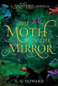 La polilla en el espejo - A. G. Howard
