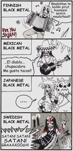 Black Metal Across The World.BUT u can't compare the Japanese metal, they r just cool, jrock & visual kei all the way! Rock Y Metal, Black Metal, Metal Art, Heavy Metal Shirts, Heavy Metal Music, Power Metal, Metal Memes, Hard Rock, Viking Metal