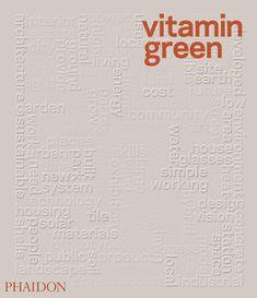 Vitamin Green 745 http://uk.phaidon.com/store/architecture/vitamin-green-9780714862293/