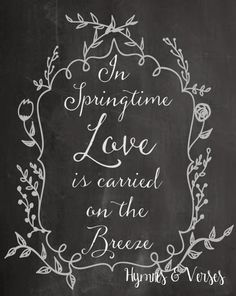 In Springtime Love is Carried on the Breeze Chalkboard Printable - Hymns and Verses