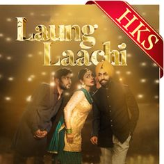 "Get your hands on  the popular song from the movie ""Laung Laachi "" starring  Ammy Virk, Neeru Bajwa, Amberdeep Singh . To sing this song in your own voice, visit- https://bit.ly/2k1OxjK"