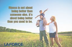"""Fitness is not about being better than someone else; it's about being better than you used to be."" Great words of encouragement this #WellnessWednesday!  http://laforceinc.com/about/employee-wellness/  motivation quotes fitness health"