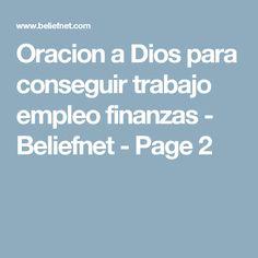 Oracion a Dios  para conseguir trabajo empleo finanzas - Beliefnet - Page 2