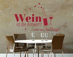 Wandtattoo Wein ist die Antwort #Wandtattoo #Wein #Drink #Genuss
