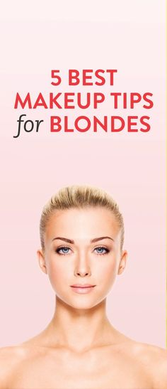 5 best makeup tips for blondes