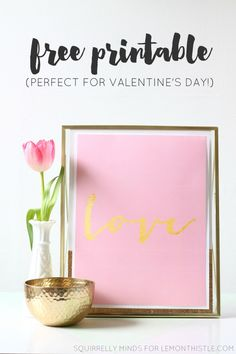 Gilded Love Free Printable- perfect for valentines day