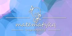 Matematyką inspirowane: Rymowana tabliczka mnożenia - 5-10 Dyslexia, Neon Signs, Memories, Education, Math, Dom, Therapy, Memoirs, Mathematics