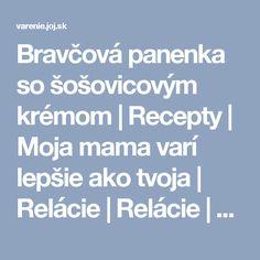 Bravčová panenka so šošovicovým krémom | Recepty | Moja mama varí lepšie ako tvoja | Relácie | Relácie | JOJ.sk | Televízia JOJ - zážitok vidieť