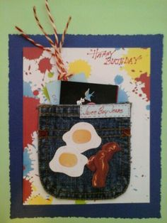 Denim pocket holds money or gift card.   This recipient recvd gift card at his favorite breakfast restaurant.