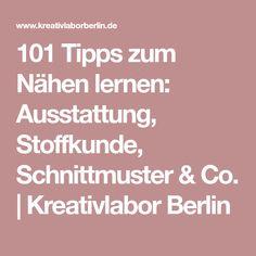 101 Tipps zum Nähen lernen: Ausstattung, Stoffkunde, Schnittmuster & Co. | Kreativlabor Berlin